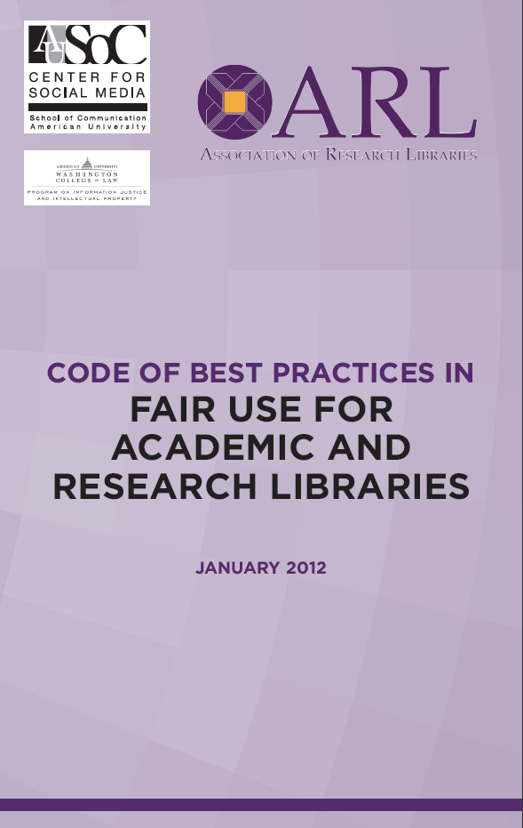 The Code of Best Practices in Fair Use for Academic and Research Libraries